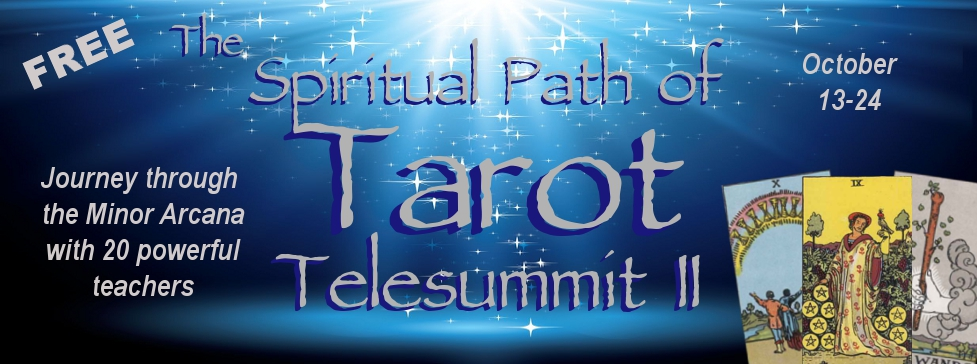 http://tarottelesummit.com/wp-content/uploads/2014/08/The-Spiritual-Path-of-Tarot-Telesummit-II-Header-free.jpg